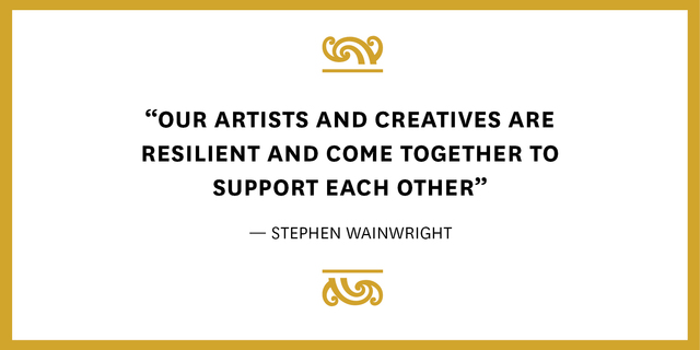 """our artists and creatives are resilient and come together to support each other"""
