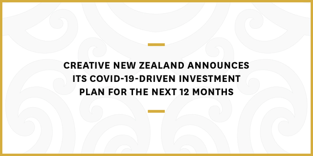 Creative New Zealand announces its COVID-19-driven investment plan for the next 12 months
